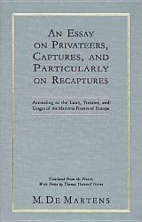 An Essay On Privateers Captures And Particularly On Recaptures Book PDF