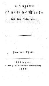 L.F. Huber's sämtliche werke seit dem jahre 1802: th. Briefe. Recensionen. Dramatische fragmente. Die neujahrsnacht. Das einsame todbett. Weltsinn und frömmigkeit