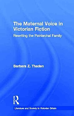 The Maternal Voice in Victorian Fiction PDF