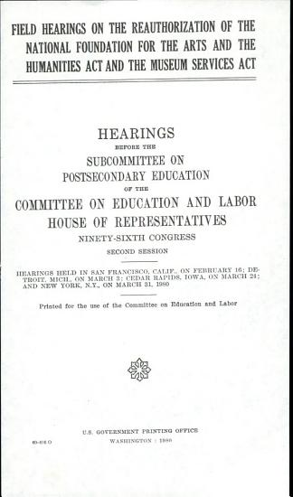 Field Hearings on the Reauthorization of the National Foundation for the Arts and the Humanities Act and the Museum Services Act PDF
