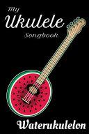 My Ukulele Songbook Waterukulelon PDF