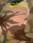 Learning From Your Animal Teachers