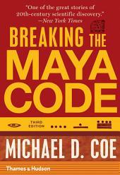 Breaking the Maya Code (Third Edition): Edition 3