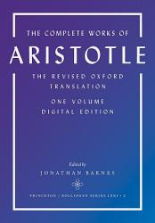 The Complete Works Of Aristotle Book PDF
