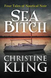 Sea Bitch: Four Tales of Nautical Noir