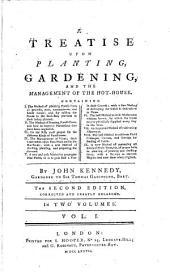 A treatise upon planting Gardening: Volume 1