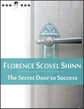 The Secret Door to Success: (New Thought Edition)
