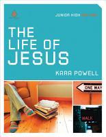 The Life of Jesus  Junior High Group Study PDF