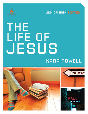 The Life of Jesus  Junior High Group Study