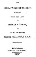 The Following of Christ  Translated from the Latin of Thomas a Kempis  by the Rt  Rev  and Ven  Richard Challoner PDF