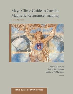 Mayo Clinic Guide to Cardiac Magnetic Resonance Imaging PDF