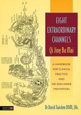 Eight Extraordinary Channels - Qi Jing Ba Mai