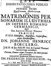 Dissertatio juris publici exhibens pensum prius quaestionum illustriorum de matrimoniis personarum illustrium in Imperio Romano-Germanico