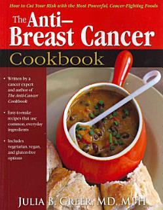 The Anti Breast Cancer Cookbook Book