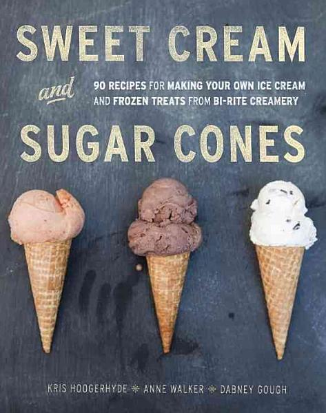 Download Bi Rite Creamery s Sweet Cream   Sugar Cones Book