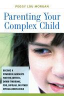 Parenting Your Complex Child