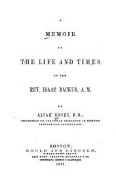 A memoir of the life and times of the Rev. Isaac Backus, A.M.