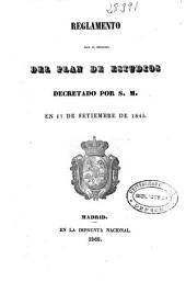 Reglamento para la ejecución del Plan de Estudios decretado por S. M. en 17 de setiembre de 1845
