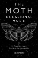 The Moth Presents  Occasional Magic PDF