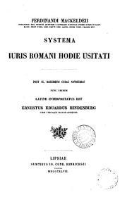 Ferdinandi Mackeldeii ... Systema iuris Romani hodie usitati, post Cl. Rosshirtii curas novissimas Lat. interpretatus est E.E. Hindenburg