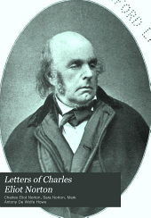 Letters of Charles Eliot Norton: Volume 2
