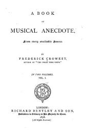 A Book of Musical Anecdotes: From Every Available Source, Volume 1