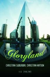 Gloryland: Christian Suburbia, Christian Nation