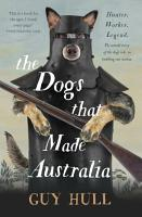 The Dogs that Made Australia PDF