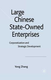Large Chinese State-Owned Enterprises: Corporatization and Strategic Development