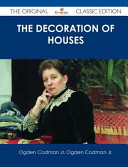 The Decoration of Houses   the Original Classic Edition