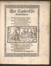 Der Lutherische Bettler Mantel: Hie sitzt ein Bettler auff dem Stock, Vom vilen flecken ist sein Rock, Bedeut des Luthers gflickte Lehr, Von alten Ketzern kompt sie her, Drumb sey gewarnet jederman, Leg keiner solchen Mantel an ...