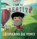 I Can Be Creative Like Leonardo Da Vinci, Volume 1
