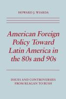 American Foreign Policy Toward Latin America in the 80s and 90s PDF