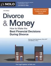 Divorce & Money: How to Make the Best Financial Decisions During Divorce, Edition 11