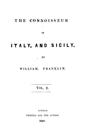 The Connoisseur in Italy  and Sicily William Franklin