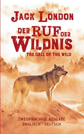 Ruf der Wildnis  Jack London  Zweisprachig Englisch Deutsch   Call of the Wild PDF