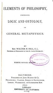 Elements of philosophy: comprising logic and ontology or general metaphysics