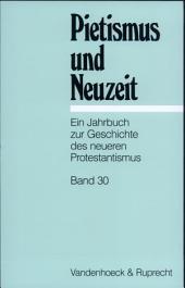 Pietismus Und Neuzeit - 2004: Ein Jahrbuch Zur Geschichte Des Neueren Protestantismus