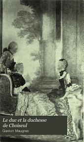 Le duc et la duchesse de Choiseul: leur vie intime, leurs amis et leurs temps