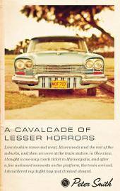 A Cavalcade of Lesser Horrors