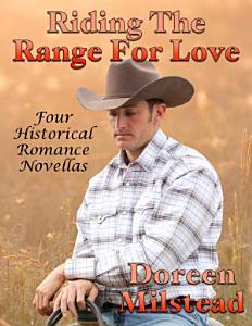 Riding the Range for Love  Four Historical Romance Novellas PDF