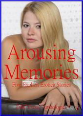 Arousing Memories: Five Explicit Stories