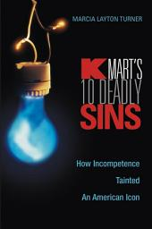 Kmart's Ten Deadly Sins: How Incompetence Tainted an American Icon