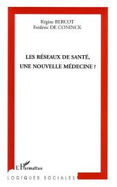 Les réseaux de santé, une nouvelle médecine ?