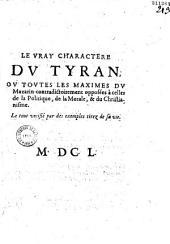 Le Vray charactère du tyran, ou Toutes les maximes du Mazarin contradictoirement opposées à celles de la politique, de la morale et du christianisme, le tout vérifié par des exemples tirez de sa vie