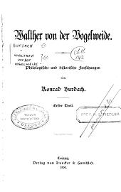 Walther von der Vogelweide: philologische und historische Forschungen, Band 1