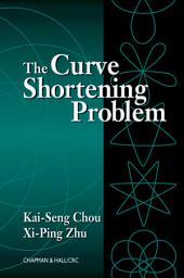 The Curve Shortening Problem