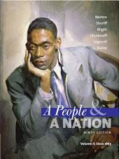 A People and a Nation: A History of the United States, Volume II: Since 1865: Edition 9