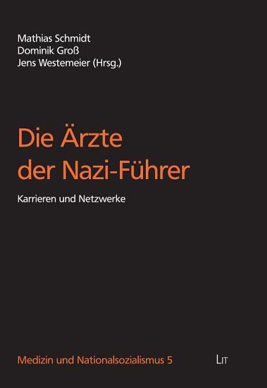 Die   rzte der Nazi F  hrer PDF