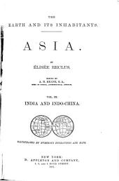 The Earth and Its Inhabitants ...: India and Indo-China
